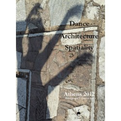 Dance Architecture Spatiality : Athens 2012